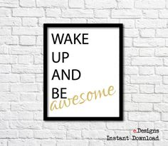 Printable Wall Art Quotes Wake Up and Be Awesome by eDesignss
