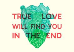 True love will find you in the end