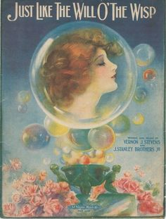 'Just Like the Will O'The Wisp' 1919 beautiful vintage sheet music cover art.  #bubbles