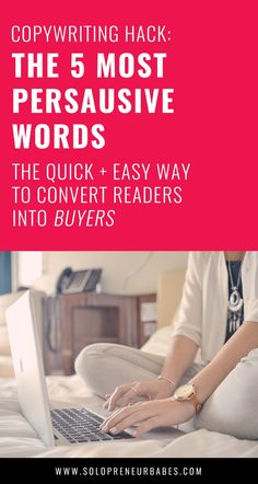 Copywriting Hack: The 5 Most Persuasive Words - The quick & easy way to turn readers into buyers << Solopreneur Babes // writing >> blogging