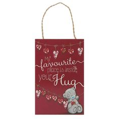 Inside Your Hug Me to You Bear Love Plaque £3 http://www.metoyouonline.com/details.aspx?pid=15527&referrer=fb