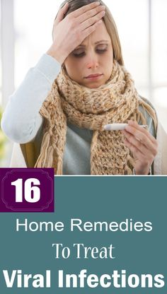 16 Effective Home Remedies To Treat Viral Infections