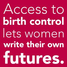 Birth control isn't just about health, it's also about reproductive rights and social justice!