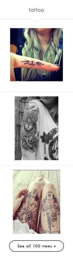 """tattoo"" by emmafromrio ❤ liked on Polyvore featuring accessories, body art, tattoos, tattoos and piercings, tattoos-piercings, tattoo, hair, photos, tatoos and pictures"