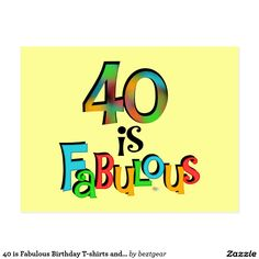 40 is Fabulous Birthday T-shirts and Gifts