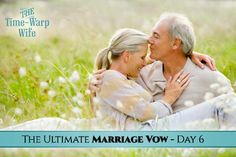 The Ultimate Marriage Vow - Day 6: To honor you as the head of our home. | Time-Warp Wife