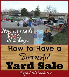 How to Have a Successful Yard Sale ~ Remember that yard sale I had where I made so much money? Here are some tips! | http://royallittlelambs.com/