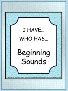 I Have...Who Has...Beginning Sounds