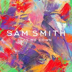Sam Smith Album Cover - Lay Me Down (The Remixes)