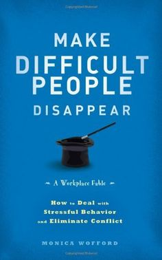 Make Difficult People Disappear: How to Deal with Stressful Behavior and Eliminate Conflict by Monica Wofford. $14.63. Save 33% Off!. http://www.letrasdecanciones365.com/detailp/dpxvd/1x1v1d8y2n7i3s8d0Xj.html. Author: Monica Wofford. Publisher: Wiley; 1 edition (May 1, 2012). Publication Date: May 1, 2012. 196 pages. Save your organization by building the skills to deal with difficult people We all have to work with people we can't stand to be around. Ou...