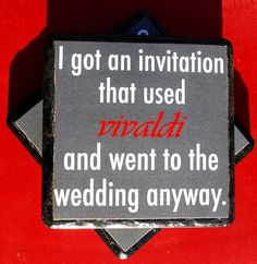 """4 tile coasters; each tile has a different statement. The text reads """"Sometimes I use Papyrus. I'm still a good person."""" """"I got an invitation that used vivaldi and went to the wedding anyway."""" """"I looked at comic sans and lived to tell the tale."""" and """"It's curlz. Wanna fight about it?"""""""