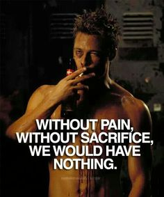 #INSPIRATIONAL #QUOTES #LIFE ♥ WITHOUT PAIN WITHOUT SACRIFICE, WE WOULD HAVE NOTHING ♥