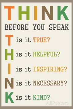 Think Before You Speak Educational Indoor/Outdoor Plastic Sign. Wall sign from AllPosters.com, $14.99