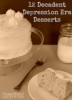 12 Decadent Depression Era Desserts: Here are delicious and frugal dessert recipes from the depression era that you can make without breaking your budget including egg-free and dairy-free cake recipes.
