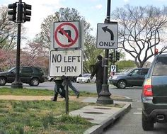 You can only not turn left only! Wait... what??? (find more funny road signs at funnysigns.net)