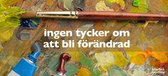 ingen tycker om att bli förändrad | reflektion kring att försöka förändra andra och släppa taget | www.klarblacoaching.se