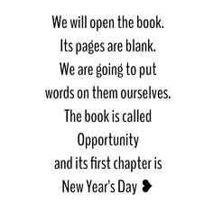 i only like new year's because of the way people start to dream of the future.  quotes.  wisdom.  advice.  life lessons.