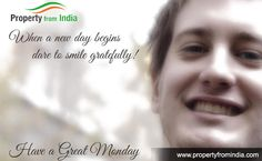 It's #Monday!! Have A Great #Week.   www.propertyfromindia.com
