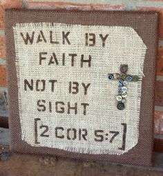 Walk By Faith, Not By Sight 12x12 Burlap Original Wall Hanging -- Religious Scripture Art