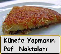 Künefe Yapmanın Püf  Noktaları Iftar, Tricks, Quiche, Food And Drink, Breakfast, Amigurumi, Turkish Recipes, Food And Drinks, Simple