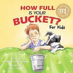 This and Have you Filled a Bucket Today for Mila.