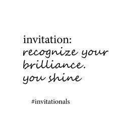 recognize your brilliance. you shine. #invitationals get 'em all here: http://libreliving.com/invitationals/