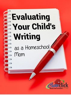 Evaluating Your Child's Writing as a Homeschool Mom