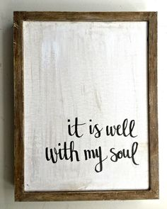 "This framed wall quote has the phrase ""it is well with my soul"" hand written in…"