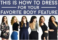 """This Is How To Dress For Your Favorite Body Feature"" -> Okay, so not really looking for the article but the fact that owning what you wear, be confident in it, makes all the difference."