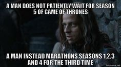 "Waiting a solid nine months for a new season with new episodes to air, and only being able to rewatch so many times before people think you're insane. | 21 Struggles All ""Game Of Thrones"" Fans Understand. Just watched Season 3 yesterday! Yes, the entire season. :-)"