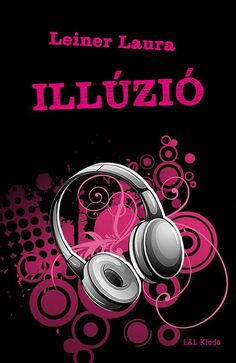 Illúzió by Leiner Laura - Books Search Engine I Love Books, Good Books, Online Match, Book Recommendations, Marvel, Humor, My Love, Films, Reading