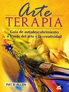 Arte-terapia: Guía de autodescubrimiento a través del arte y la creatividad (Recréate) de Pat B. Allen http://www.amazon.es/dp/8484452956/ref=cm_sw_r_pi_dp_CrXSwb12T2C07