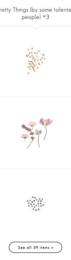 """""""Pretty Things (by some talented people) #3"""" by nocturnalanimal ❤ liked on Polyvore featuring fillers, effects, art, backgrounds, drawings, editorial, phrase, quotes, saying and text"""