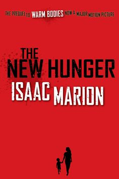 #CoverReveal The New Hunger (Warm Bodies 0.5) by Isaac Marion. Expected publication: January 28th 2013 by @Zola Books