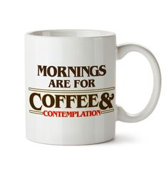 """Stranger Things - """"mornings are for coffee and contemplation"""" mug"""