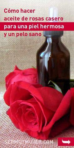Como hacer aceite de rosas casero para una piel hermosa y un pelo sano #aceite #rosa #remediosnaturales #cosmeticos #diy #piel #belleza