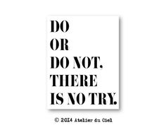 Do or do not,there is no try.- Typography poster,  Black and White Inspirational, quote, motivational poster, minimalist decor, Star Wars