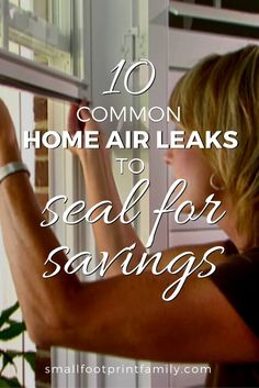 Sealing these 10 common home air leaks is the first step in improving the energy efficiency of your house. The energy, time and money you spend will pay for itself quickly! #greenliving #greenparenting #ecofriendly #sustainability #gogreen #naturalliving #climatechange #savemoney #moneysavers