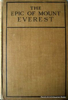 The Epic of Mount Everest by Sir Francis Younghusband, K.C.S.I., K.C.I.E.,