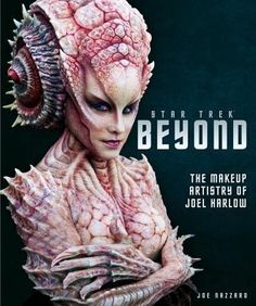 Star Trek Beyond – The Makeup Artistry of Joel Harlow presents fascinating pencil sketches, stunning concept art and beautiful photography. Gives fans a unique in-depth look into the remarkable creation of over 50 new aliens. Star Trek Beyond, New Star Trek, Movie Makeup, Makeup Books, Alien Makeup, Star Trek Enterprise, Star Trek Voyager, Star Trek Starships, Wallpaper Star Trek