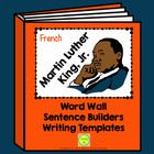 French - Martin Luther King Word Wall, Sentence Builders & Writing Templates
