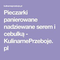 Pieczarki panierowane nadziewane serem i cebulką - KulinarnePrzeboje.pl Blog, Blogging