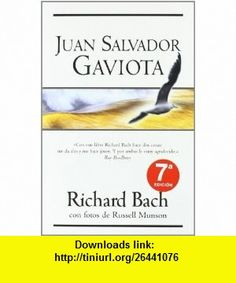Juan Salvador Gaviota (Millenium Series) (Spanish Edition) (9788466612494) Richard Bach, Russell Munson, Carol Howell, Frederick Howell , ISBN-10: 8466612491  , ISBN-13: 978-8466612494 ,  , tutorials , pdf , ebook , torrent , downloads , rapidshare , filesonic , hotfile , megaupload , fileserve