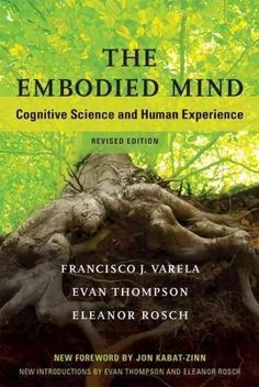 Embodied cognition new problems of philosophy books pinterest the embodied mind cognitive science and human experience fandeluxe Image collections