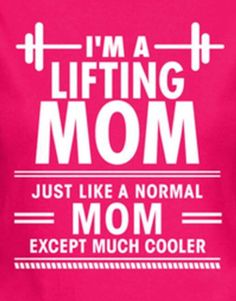 awesome I'm a lifting mom. Just like a normal mom but much cooler.... by http://www.dezdemonhumor.space/gym-humor/im-a-lifting-mom-just-like-a-normal-mom-but-much-cooler/