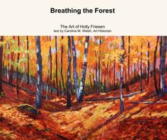 Recent paintings by Contemporary Canadian Landscape Painter, Holly Friesen