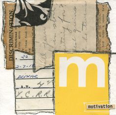 """""""Motivation"""" Mixed-Media collage from """"alphabet series"""" with vintage papers. 4″ x 4″"""