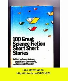 100 Great Science Fiction Short Short Stories (9780385130448) Isaac Asimov , ISBN-10: 0385130449  , ISBN-13: 978-0385130448 ,  , tutorials , pdf , ebook , torrent , downloads , rapidshare , filesonic , hotfile , megaupload , fileserve