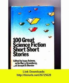 100 Great Science Fiction Short Short Stories (9780385130448) Isaac Asimov , ISBN-10: 0385130449  , ISBN-13: 978-0385130448 ,  , tutorials , pdf , ebook , torrent , downloads , rapidshare , filesonic , hotfile , megaupload , fileserve