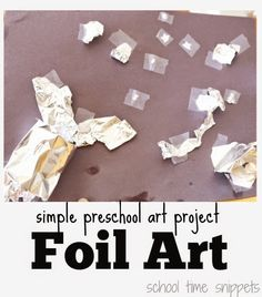 School Time Snippets: Foil Art-Simple Art Project for Preschoolers. Pinned by SOS Inc. Resources. Follow all our boards at pinterest.com/sostherapy/ for therapy resources.
